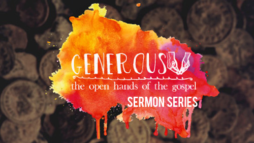 Generous: The Open Hands of the Gospel